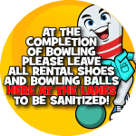 Leave Equipment at the Lanes upon completion of bowling